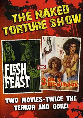 Flesh Feast 3 On A Meat Hook Naked Torture Double Feature Nr