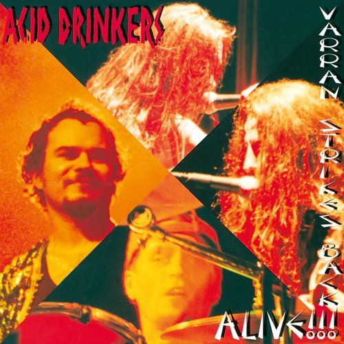 Acid Drinkers Varran Strikes Back Alive!!