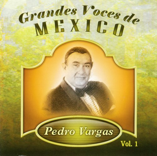 Vargas Pedro Vol. 1 Grandes Voces De Mexico Import