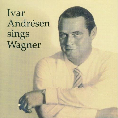 Richard Wagner Ivar Andresen Sings Wagner Andresen