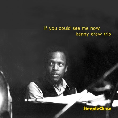 Kenny Drew If You Could See Me Now