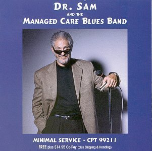 Dr. Sam & The Managed Care Blu Minimal Service
