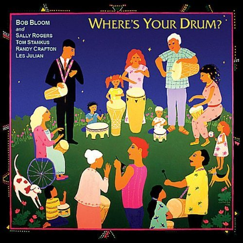 Bob Bloom Where's Your Drum?
