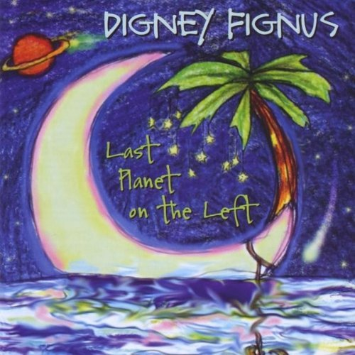 Digney Fignus Last Planet On The Left