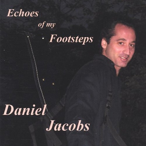 Daniel Jacobs Echoes Of My Footsteps