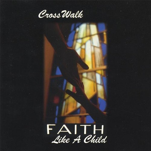 Crosswalk Faith Like A Child