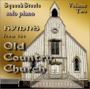 Squeek Steele Vol. 2 Hymns From The Old Coun