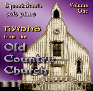 Squeek Steele Vol. 1 Hymns From The Old Coun