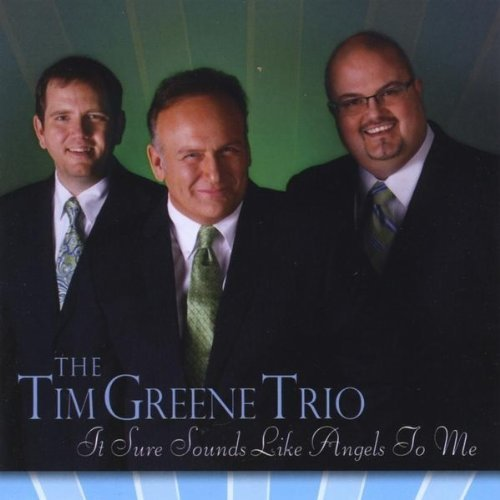 Tim Trio Greene It Sure Sounds Like Angels