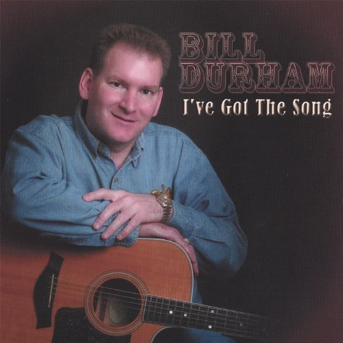 Bill Durham I've Got The Song