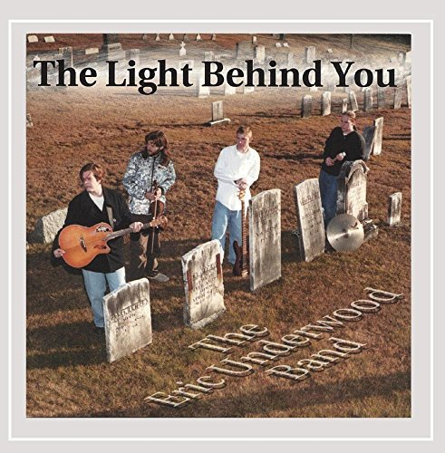 Eric Underwood Band Light Behind You