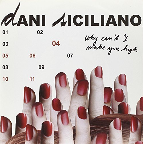 Dani Siciliano Why Can't I (make You High) 7 Inch Single