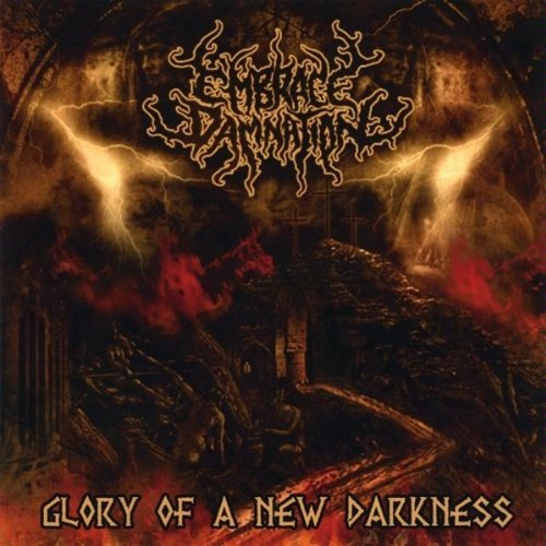 Embrace Damnation Glory Of A New Darkness