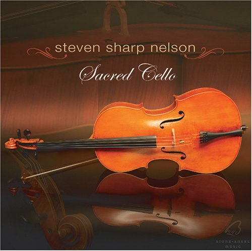 Steven Sharp Nelson Sacred Cello