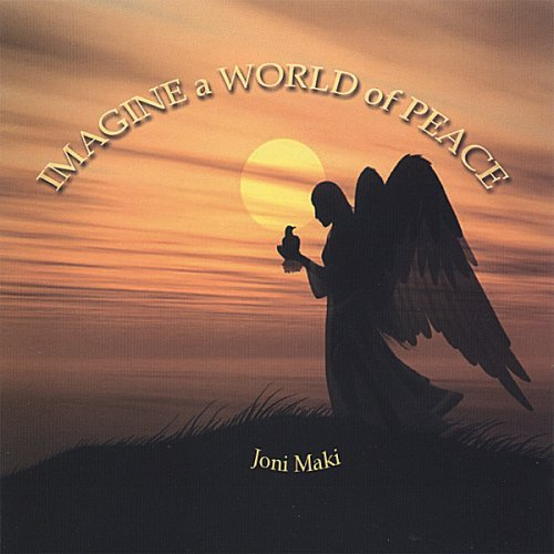 Joni Maki Imagine A World Of Peace