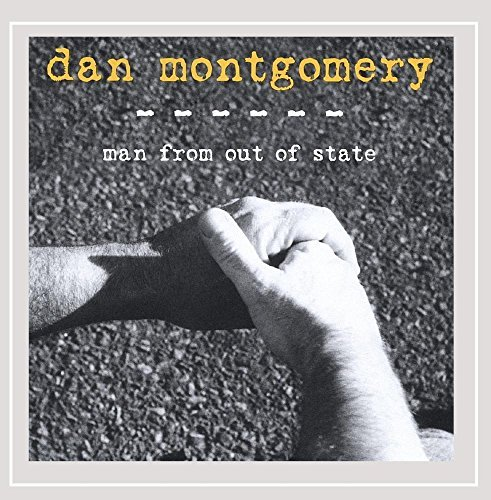 Montgomery Dan Man From Out Of State