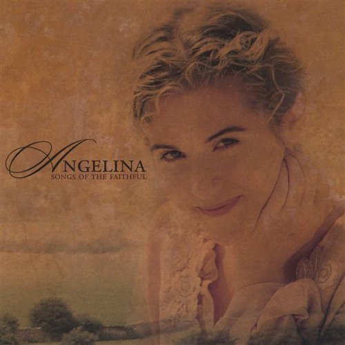 Angelina Songs Of The Faithful