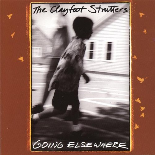 Clayfoot Strutters Going Elsewhere