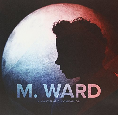M. Ward Wasteland Companion Incl. Download Code