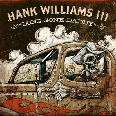 Hank Williams Iii Long Gone Daddy