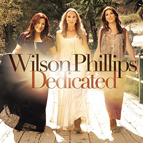 Wilson Phillips Dedicated