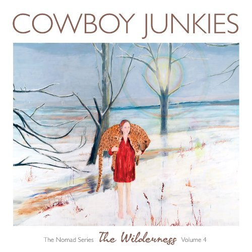 Cowboy Junkies Wilderness The Nomad Series V Explicit Version