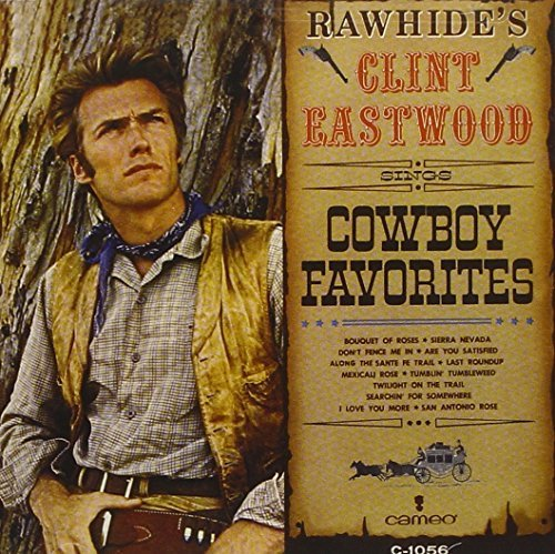 Clint Eastwood Rawhide's Clint Eastwood Sings