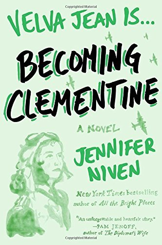 Jennifer Niven Becoming Clementine Book 3 In The Velva Jean Series