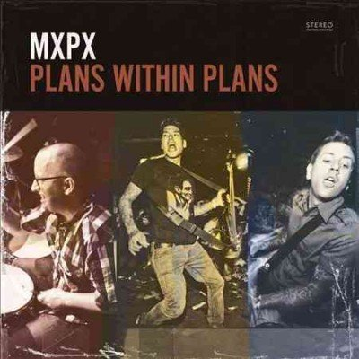 Mxpx Plans Within Plans