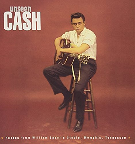 Johnny Cash Unseen Cash From William Speer Lmtd Ed.