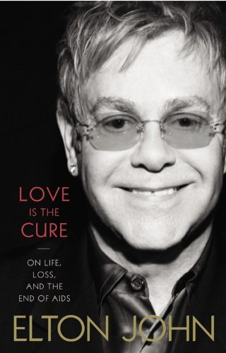 Elton John Love Is The Cure On Life Loss And The End Of Aids