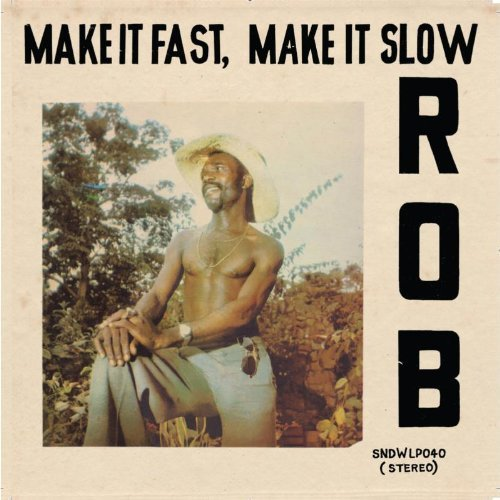 Rob Make It Fast Make It Slow