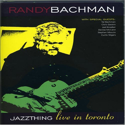 Randy Bachman Jazz Thing Live In Toronto (pa Pal (0)