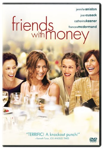 Friends With Money Aniston Mcdormand Cusack R