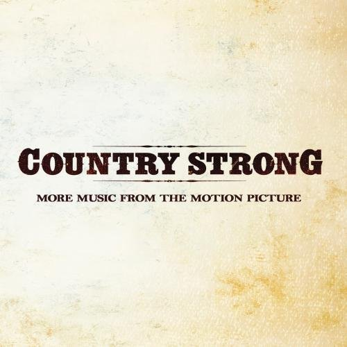 Country Strong More Music Fro Country Strong More Music Fro