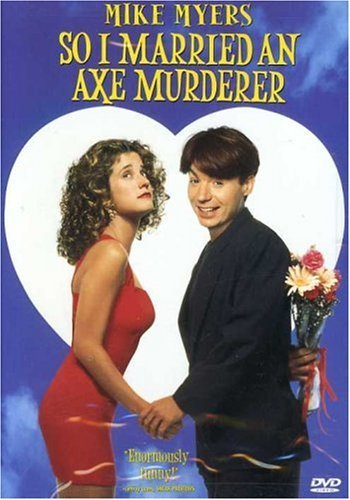So I Married An Axe Murderer Myers Travis Clr Cc Dss Ws Pg13