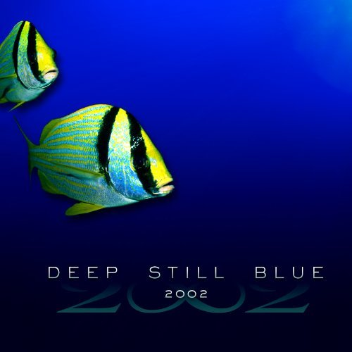 2002 Deep Still Blue Incl. DVD