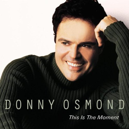 Donny Osmond This Is The Moment Feat. Williams O'donnell