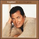 Engelbert Humperdinck It's All In The Game