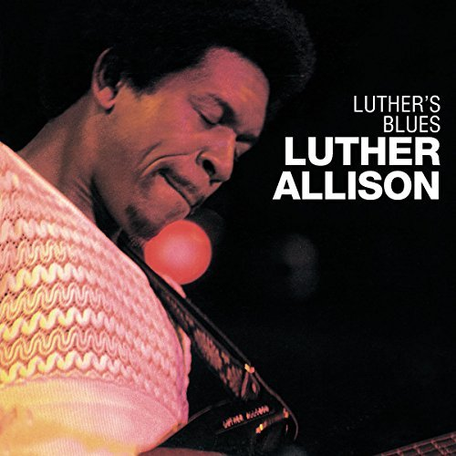 Luther Allison Luther's Blues