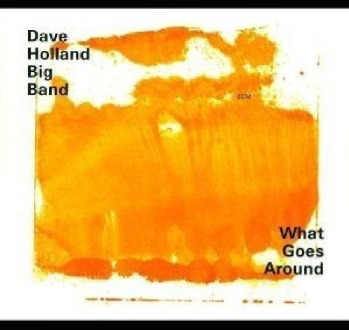 Holland Dave Big Band What Goes Around