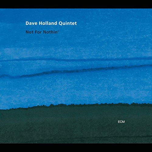 Dave Quintet Holland Not For Nothin' Not For Nothin'