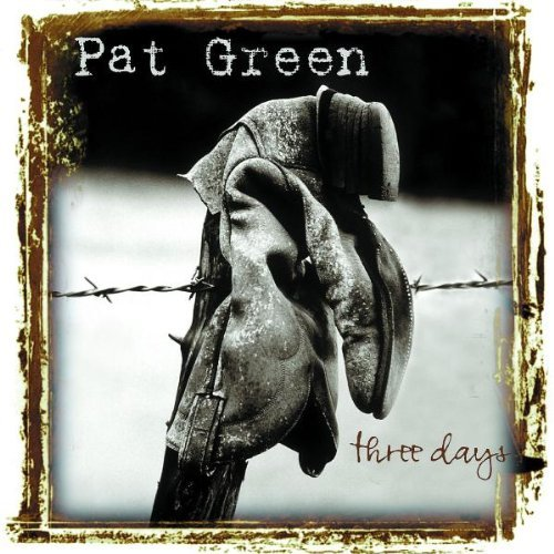 Pat Green Three Days