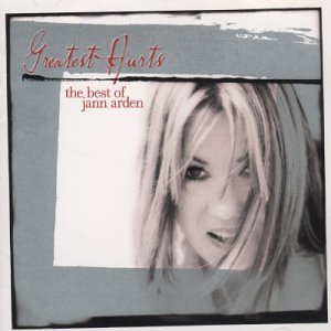 Jann Arden Greatest Hurts Best Of Jann Ar
