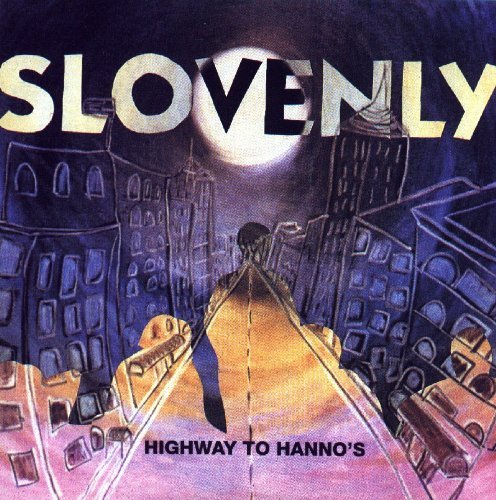 Slovenly Highway To Hanno's