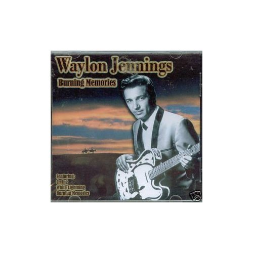 Waylon Jennings Burning Memories