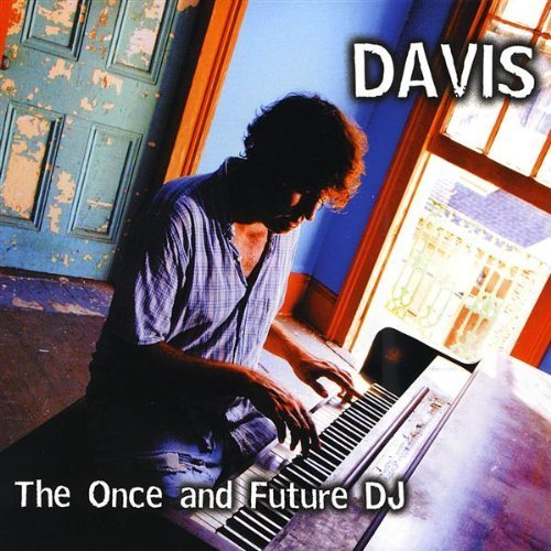 Davis Once & Future Dj
