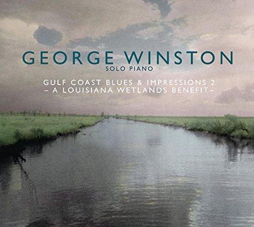 George Winston Gulf Coast Blues & Impressions Gulf Coast Blues & Impressions