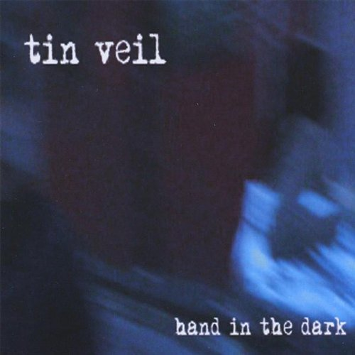 Tin Veil Hand In The Dark