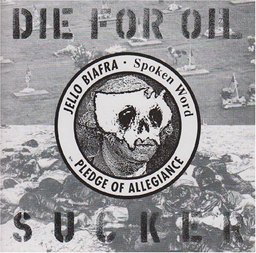 Jello Biafra Die For Oil Sucker 7 Inch Single
